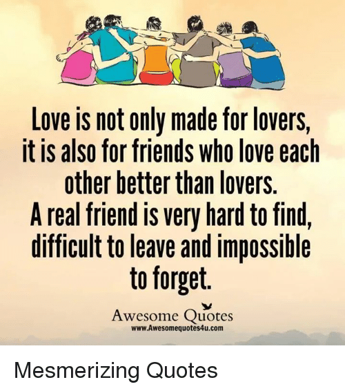 Love Each Other Quotes: Love Not Only Made Forlovers It IS Also For Friends Who