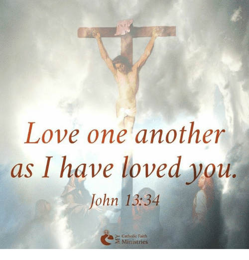 Love One Another: Love One Another As I Have Loved You John 1334 E Catholic