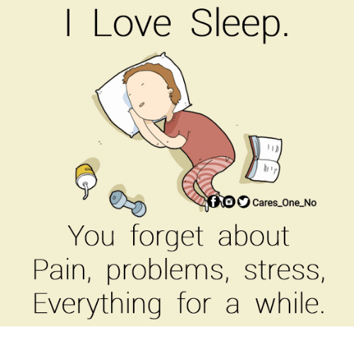 love sleep cares one no you forget about pain problems stress