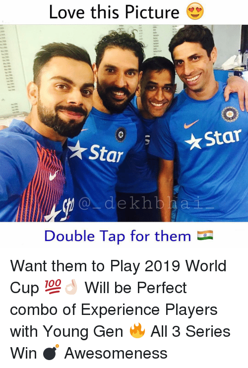 World Cup, Dekh Bhai, and International: Love this Picture  Star  Star  dekh b a  Double Tap for them Want them to Play 2019 World Cup 💯👌🏻 Will be Perfect combo of Experience Players with Young Gen 🔥 All 3 Series Win 💣 Awesomeness