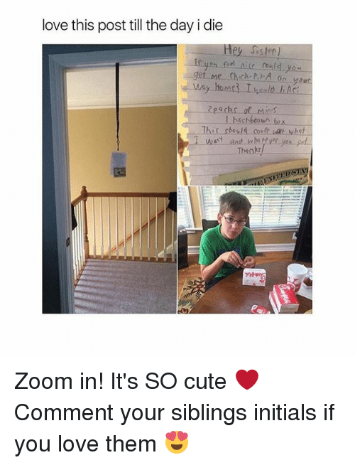 Cute, Love, and Memes: love this post till the day i die  eecks of Minis  This sbould couft  bst  Thenk Zoom in! It's SO cute ❤️ Comment your siblings initials if you love them 😍