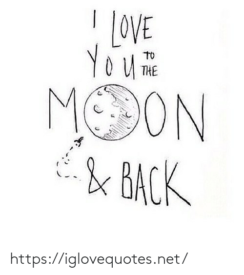 Love, Moon, and Back: LOVE  TO  THE  MOON  & BACK https://iglovequotes.net/