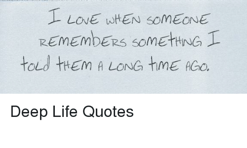 Love When Someone Deep Life Quotes Life Meme On Me Me