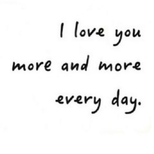 Love, Day, and You: love you  more and more  every day.