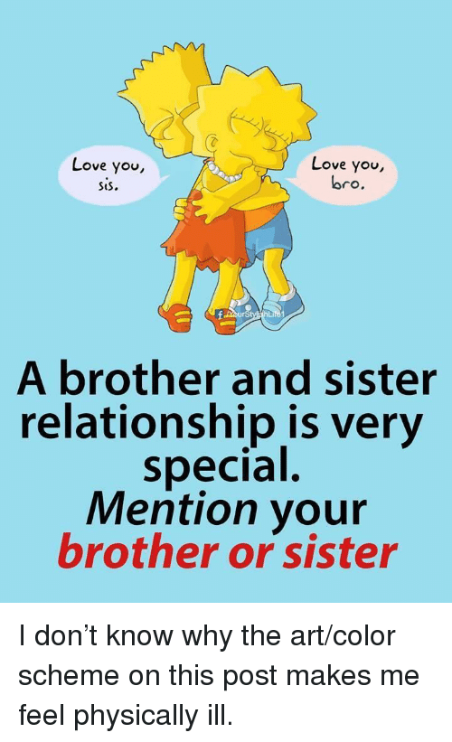 Love You Sis Love You Bro Li A Brother And Sister Relationship Is