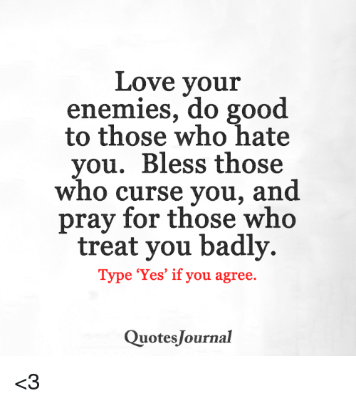 Love Your Enemies Do Good To Those Who Hate You Bless Those Who