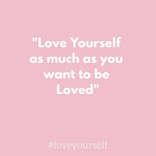 """Love, You, and  Want: """"Love Yourself  as much as you  want to be  Loved""""  09"""