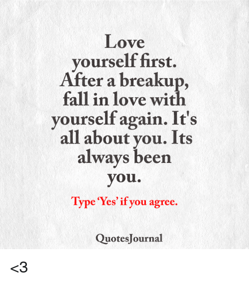 Fall In Love With Yourself Quotes Simple Love Yourself First After A Breaku Fall In Love Wit Yourself Again