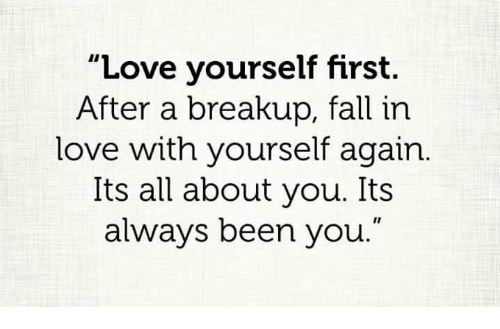 Love Yourself First After A Breakup Fall In Love With Yourself Again