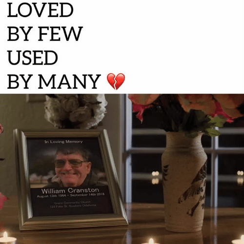 Church, Community, and Memes: LOVED  BY FEW  USED  BY MANY  In Loving Memory  0S  William Cranston  August 13th 1964 -September 14th 2018  Grace Community Church  23 Fak St Now O