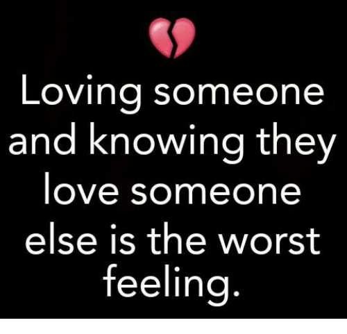 Loving someone who loves someone else