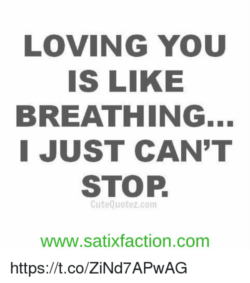 Loving You Is Like Breathing I Just Cant Stop Cute Quote Zcom