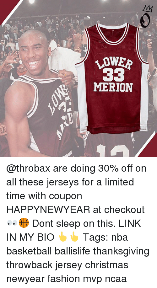 Basketball, Christmas, and Fashion: LOWER  MERION @throbax are doing 30% off on all these jerseys for a limited time with coupon HAPPYNEWYEAR at checkout 👀🏀 Dont sleep on this. LINK IN MY BIO 👆👆 Tags: nba basketball ballislife thanksgiving throwback jersey christmas newyear fashion mvp ncaa