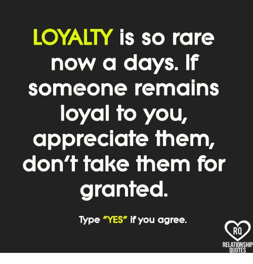 LOYALTY Is So Rare Now a Days if Someone Remains Loyal Fo ...