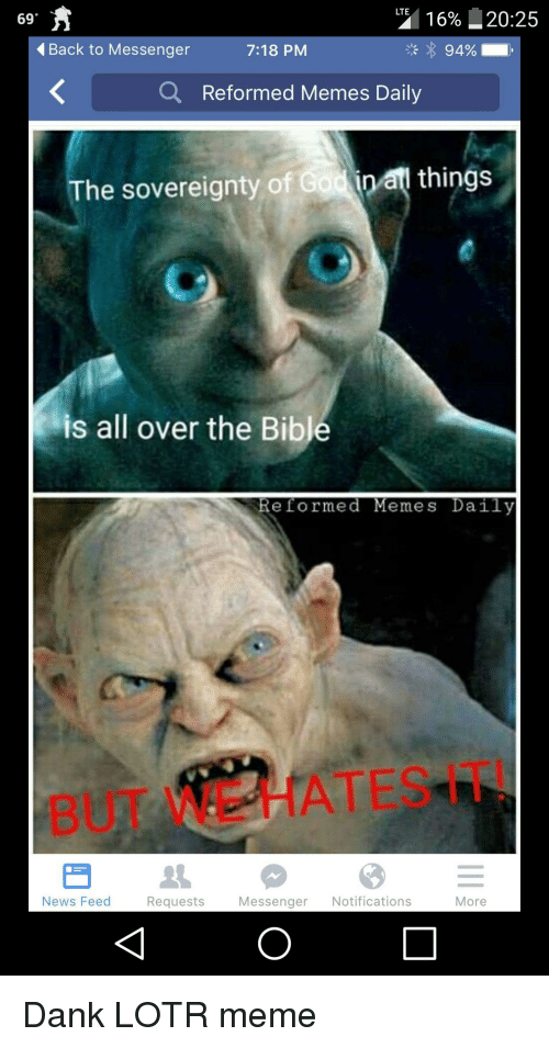 Dank, Meme, and Memes: LTE  16% 2025  69  Back to Messenger  94%  7:18 PM  a Reformed Memes Daily  n I things  he sovereignty of  is all over the Bible  Reformed Meme s Daily  News Feed  Messenger  Notifications  Requests  More Dank LOTR meme
