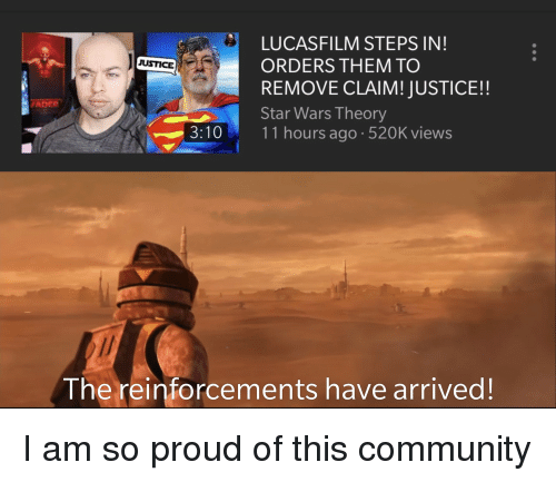 Community, Star Wars, and Justice: LUCASFILM STEPS IN!  ORDERS THEM TO  REMOVE CLAIM! JUSTICE!!  Star Wars Theory  JUSTICE  ADER  3:1011 hours a  go . 520Kviews  ︸  The reinforcements have arrived!