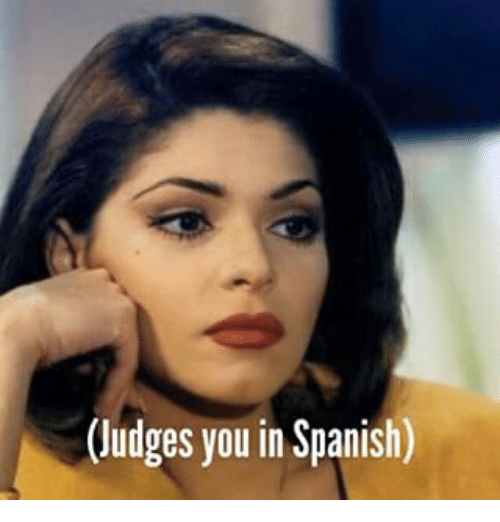 ludges you in spanish spanish meme on me me