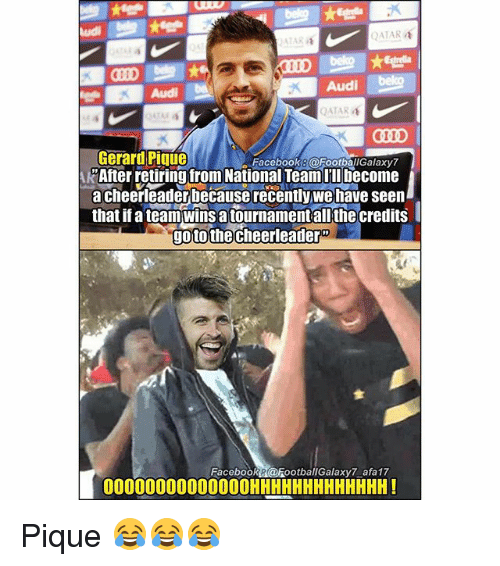 Andrew Bogut, Memes, and Audi: Ludi  QATAR  110  Audi  QATAR  Gerard Pique  PAfter retiring from National TeamIubecome  a cheerleader because recently,we have seen  that if a teamwins a tournamentall the credits  Facebook8@FOotballGalaxy7  goto the cheerleader  FacebooRB@FootballGalaxy7 afa17  00000000000000HHHHHHHHHHHHH! Pique 😂😂😂