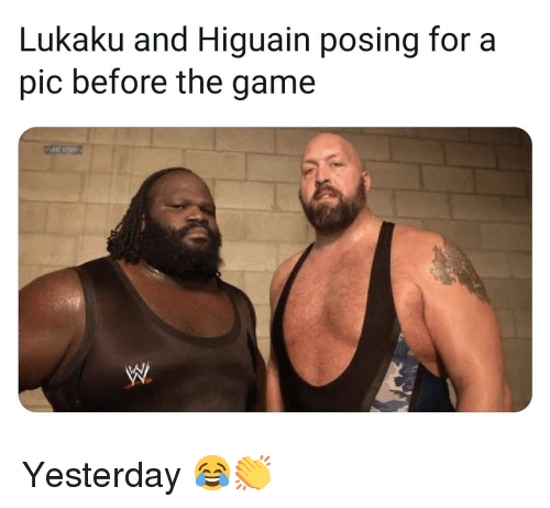Memes, The Game, and Game: Lukaku and Higuain posing for a  pic before the game Yesterday 😂👏