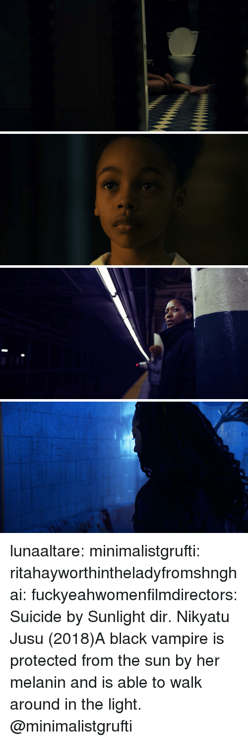 Target, Tumblr, and Black: lunaaltare:  minimalistgrufti:  ritahayworthintheladyfromshnghai:  fuckyeahwomenfilmdirectors:  Suicide by Sunlight dir. Nikyatu Jusu (2018)A black vampire is protected from the sun by her melanin and is able to walk around in the light.   @minimalistgrufti