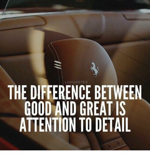 Lux Quotes The Difference Between Good And Great Is Attention To