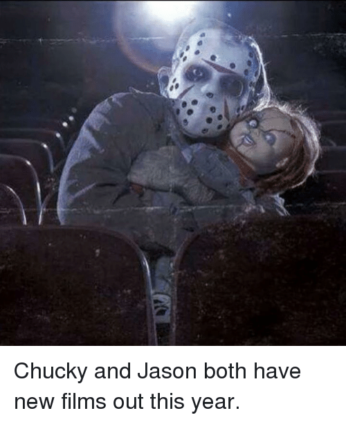 M Chucky and Jason Both Have New Films Out This Year   Chucky Meme