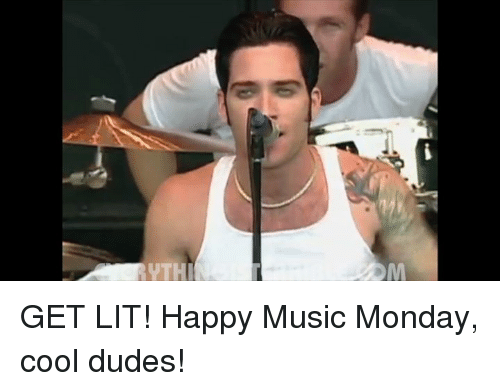 Dank, Music, and 🤖: M GET LIT!  Happy Music Monday, cool dudes!