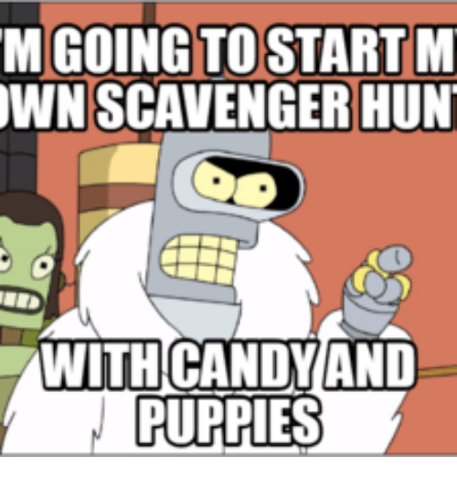 m going to startm own scavenger hunt uulth candy and 13920392 ✅ 25 best memes about strip blackjack strip blackjack memes,Scavenger Hunt Meme