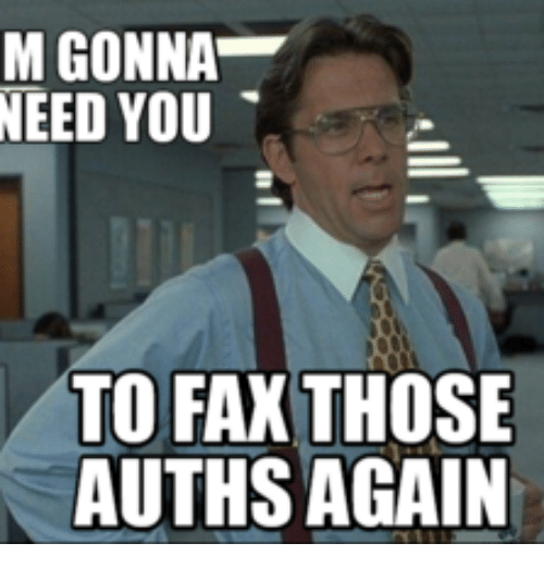 m gonna need you to fax those authsagain 14343138 m gonna need you to fax those authsagain fax meme on me me