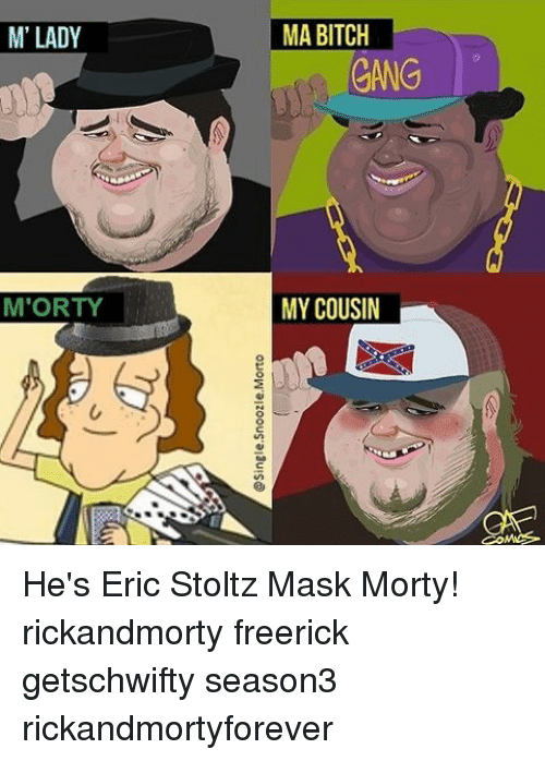 m lady morty ma bitch gang my cousin hes eric 14002741 ✅ 25 best memes about m lady m lady memes