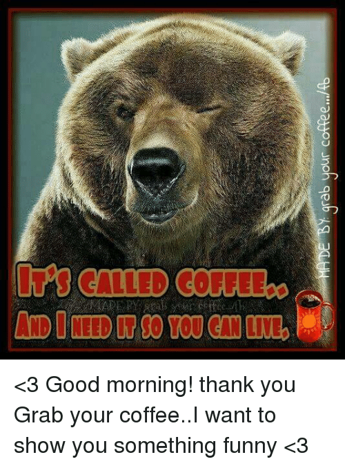 Ma De By Grab Your Coffee Fb 3 Good Morning Thank You Grab Your