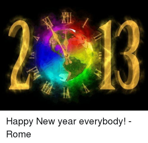 Memes New Years And Rome MA Happy Year Everybody