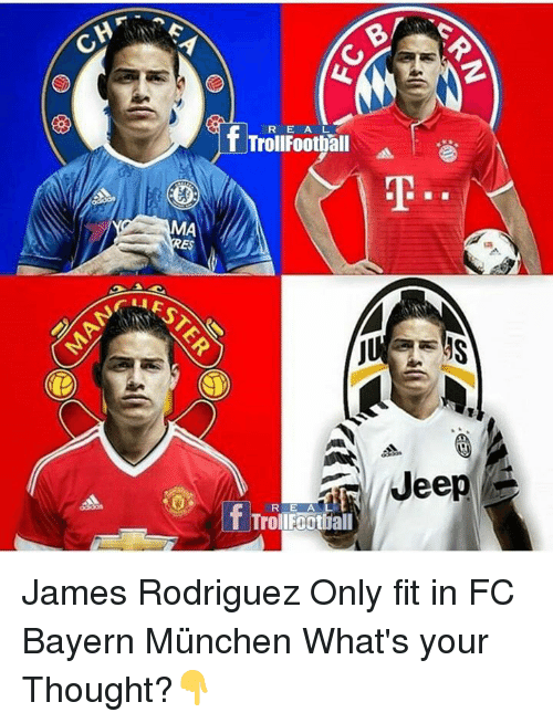 Memes, 🤖, and Fit: MA  R E A L  f Troll Football  TrolIECOtball  Jeep James Rodriguez Only fit in FC Bayern München What's your Thought?👇