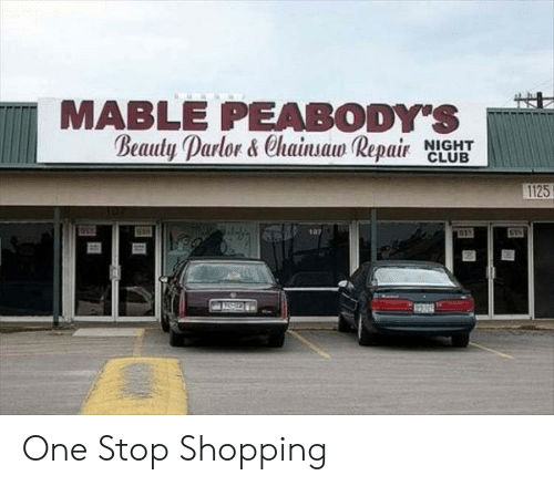 MABLE PEABODY'S Beauty Parlor&Chainsaw Repair NIGHT CLUB