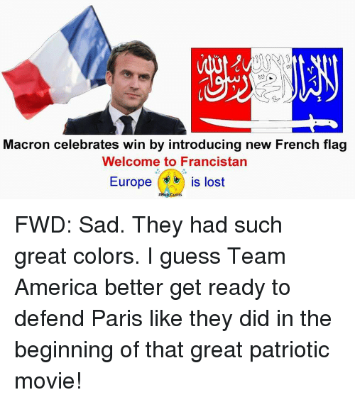 America Lost And Europe Macron Cele Tes Win By Introducing New French Flag Welcome