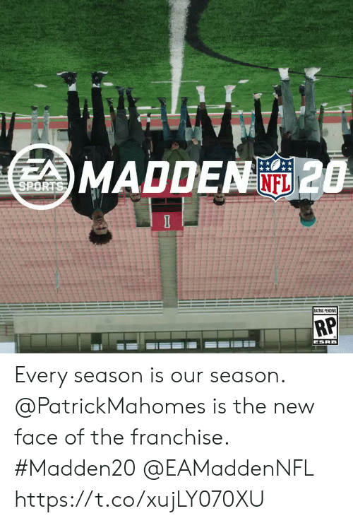 Memes, 🤖, and Madden: MADDEN 28  RP Every season is our season.  @PatrickMahomes is the new face of the franchise. #Madden20 @EAMaddenNFL https://t.co/xujLY070XU