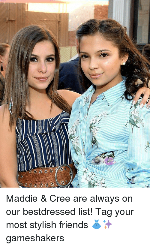 Friends, Memes, and Stylish: Maddie & Cree are always on our bestdressed list! Tag your most stylish friends 👗✨ gameshakers