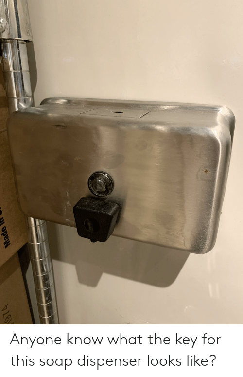 Made Anyone Know What the Key for This Soap Dispenser Looks