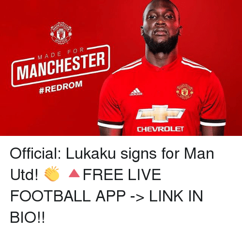 Made For Manchester Redrom A8 Chevrolet Official Lukaku Signs For Man Utd Free Live Football App Link In Bio Football Meme On Me Me