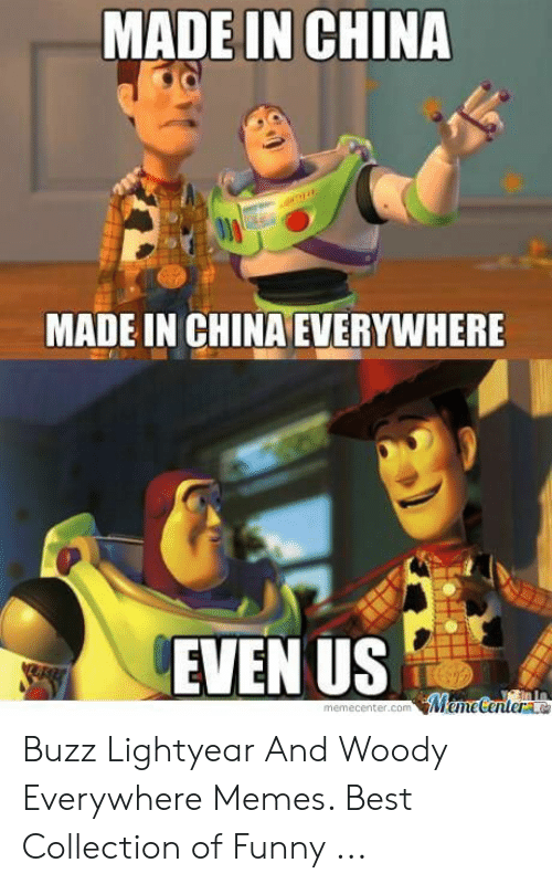 Made In China Made In China Everywhere Even Us Buzz Lightyear And