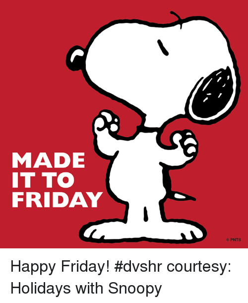 Funny Hr About Friday S: MADE IT TO FRIDAY PNTS Happy Friday! #Dvshr Courtesy