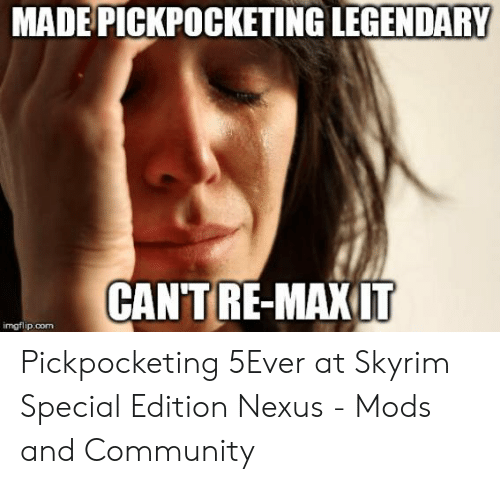 MADE PICKPOCKETING LEGENDARY CAN'T RE-MAX IT Imgflipcom