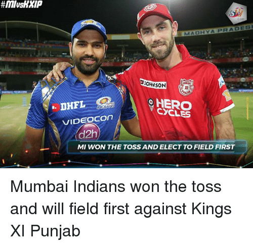 Memes, 🤖, and Hero: MADHYA PRA DESI  JOHNSON  KINGS  HERO  CYCLES  VIDEOCOn  d2h  MI WON THE TOSS AND ELECT TO FIELD FIRST Mumbai Indians won the toss and will field first against Kings XI Punjab