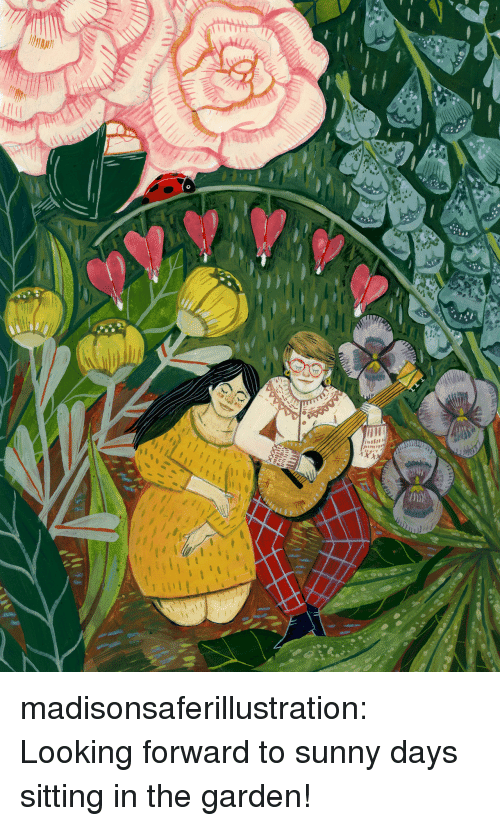 Tumblr, Blog, and Http: madisonsaferillustration:  Looking forward to sunny days sitting in the garden!