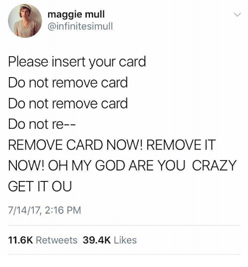 Maggie Mull Please Insert Your Card Do Not Remove Card Do Not Remove