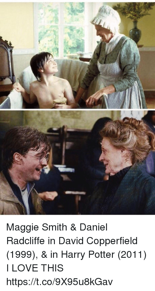 Daniel Radcliffe, Harry Potter, and Love: Maggie Smith & Daniel Radcliffe in David Copperfield (1999), & in Harry Potter (2011)  I LOVE THIS https://t.co/9X95u8kGav