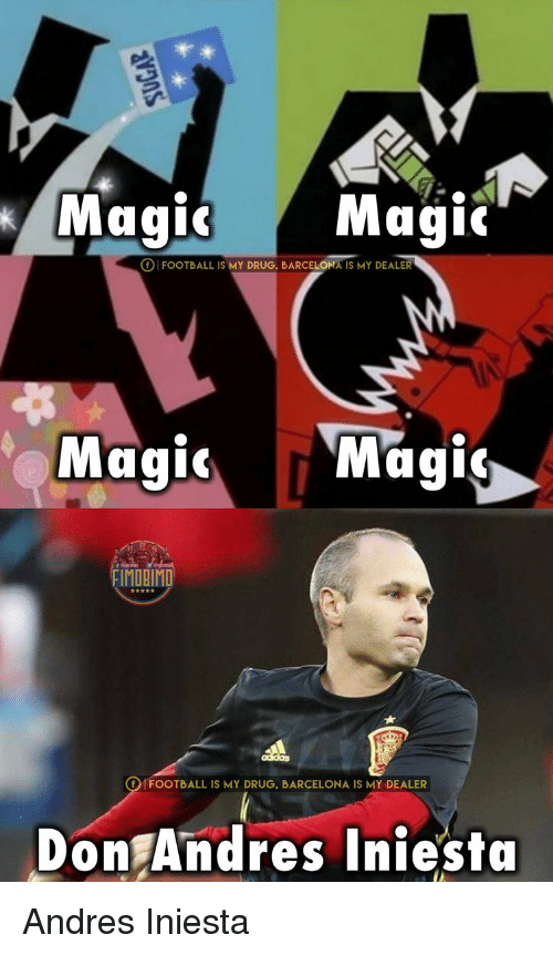 Don Andre, Memes, and Andres Iniesta: Magic  Magic  FOOTBALL IS MY DRUG, BARCELONA IS MY DEALER  Magic  d Magic  FIMD IMD  OMFOOTBALL IS MY DRUG, BARCELONA IS MY DEALER  Don Andres Iniesta Andres Iniesta