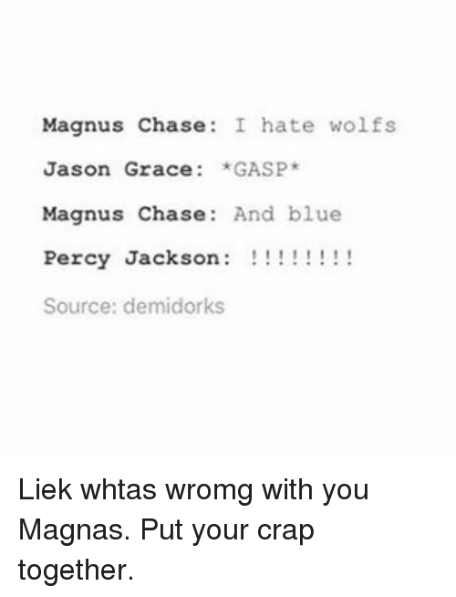 magnus chase i hate wolfs jason grace gasp magnus chase 8117620 magnus chase i hate wolfs jason grace *gasp magnus chase and blue