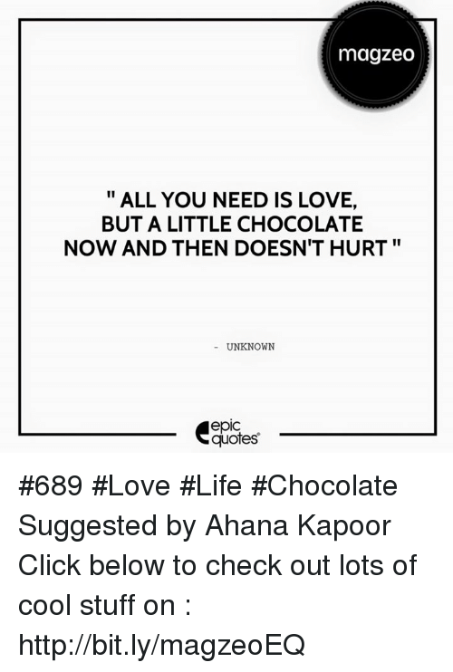 Magzeo All You Need Is Love But A Little Chocolate Now And Then