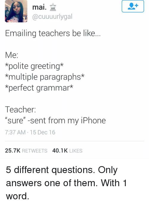 Mai acuuuurly gal emailing teachers be like me polite greeting iphone memes and email mai acuuuurly gal emailing teachers be like me m4hsunfo